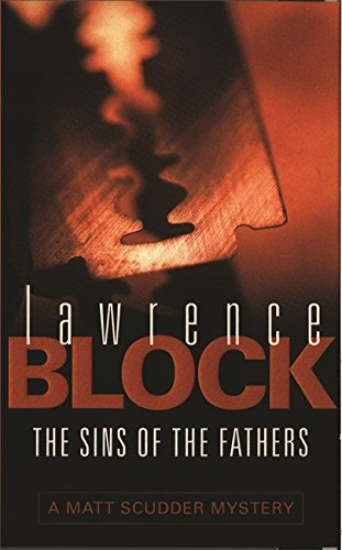 The Sins Of The Fathers (A Matt Scudder Mystery) por Lawrence Block