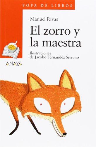 El zorro y la maestra (Literatura Infantil (6-11 Años) - Sopa De Libros) por Manuel Rivas