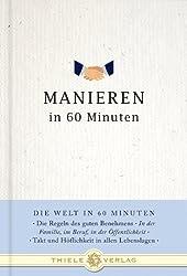 Manieren in 60 Minuten (Die Welt in 60 Minuten)