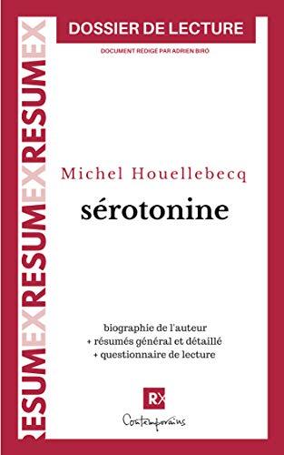 RÉSUMÉ PAR CHAPITRES: Sérotonine, Michel Houellebecq (dossier de lecture): biographie de l'auteur, résumé détaillé, liste des personnages, questionnaire de lecture