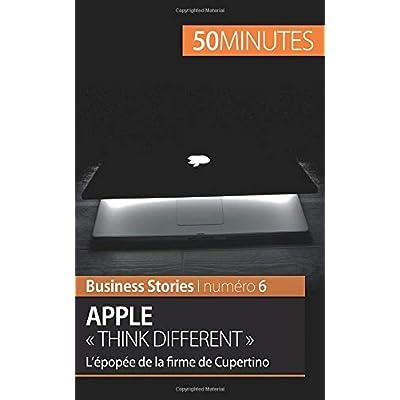 Apple « Think different »: L'épopée de la firme de Cupertino