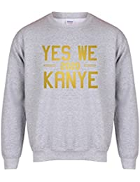 Yes We Kanye, 2020 - Unisex Fit Sweater - Fun Slogan Jumper
