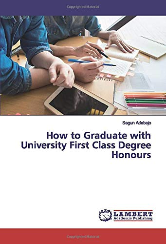 How to Graduate with University First Class Degree Honours -