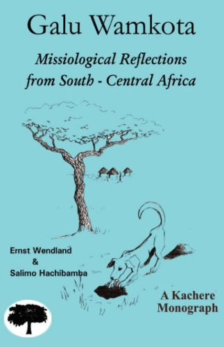 Galu Wamkota: Missiological Reflections from South-Central Africa por Ernst Wendland
