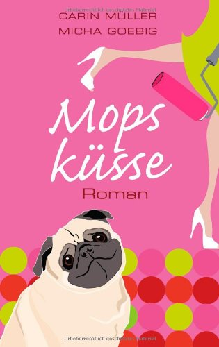Goldmann Verlag Mopsküsse: Roman