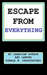 ESCAPE FROM EVERYTHING (English Edition)