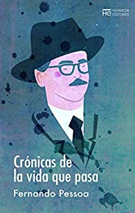 Crónicas de la vida que pasa par Fernando Pessoa