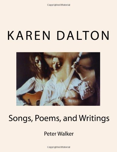 KAREN  DALTON:   Songs, Poems, and Writings: Songs, Poems, and Writings
