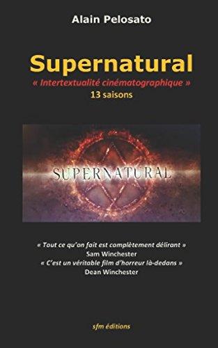 Supernatural: Intertextualité cinématographique par Alain Pelosato