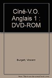 Ciné-V.O. Anglais 1 : DVD-ROM by Vincent Burgatt (2007-07-15)