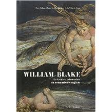 William Blake (1757-1827) : Le Génie visionnaire du romantisme anglais de Michael Phillips,Collectif ( 6 avril 2009 )