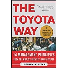 [(The Toyota Way : 14 Management Principles from the World's Greatest Manufacturer)] [By (author) Jeffrey K. Liker] published on (January, 2004)