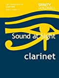 Sound at Sight Clarinet Book 1: Grades 1-4: Sample Sight Reading Tests for Trinity Guildhall Examinations (Sound at Sight: Sample Sightreading Tests)