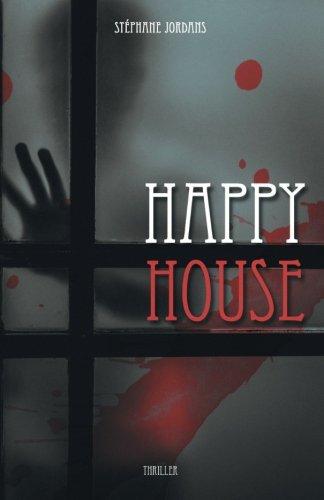 Happy House: Ou la maison de l'horreur