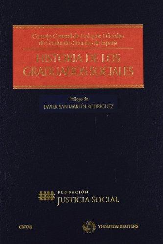 Historia de los graduados sociales (Estudios y Comentarios de Legislación) por de Colegios Oficiales de Graduados Sociales de España Consejo General