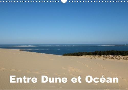 Entre Dune Et Ocean 2018: Entre La Majestueuse Dune Du Pilat Et L'ocean Atlantique