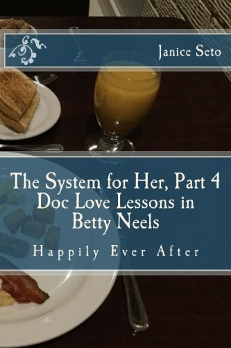 The System for Her, Part 4 Doc Love Lessons in Betty Neels Happily Ever After: Volume 4