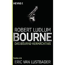 Das Bourne Vermächtnis: Thriller - (JASON BOURNE, Band 4)