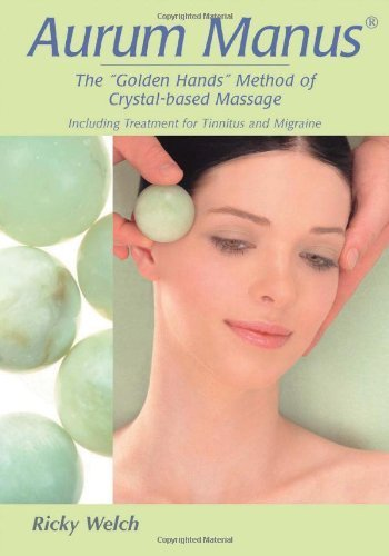 Aurum Manus: The Golden Hands Method of Crystal-based Massage by Ricky Welch (2006-09-14)