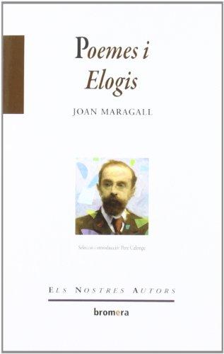 POEMES I ELOGIS (ELS NOSTRES AUTORS) por Joan Maragall