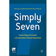 Simply Seven: Seven Ways to Create a Sustainable Internet Business (IE Business Publishing)