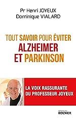 Tout savoir pour éviter Alzheimer et Parkinson de Pr Henri Joyeux