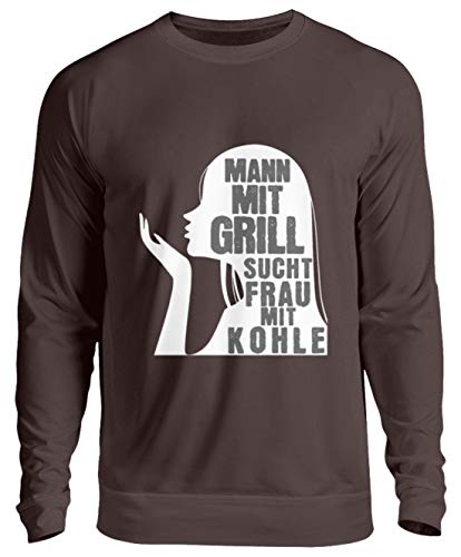 Finke UG (haftungsbeschränkt) Mann mit Grill sucht Frau mit Kohle - Unisex Pullover -XL-Schokolade ()