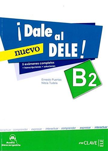 Dale al nuevo DELE B2 por Nitzia Tudela Ernesto Puertas