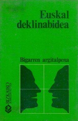 Euskal Deklinabidea / (Bizkaieratik Baturantz)