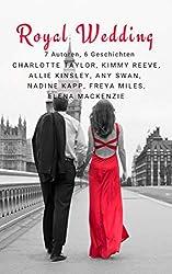 Royal Wedding: 7 Autoren, 6 Geschichten