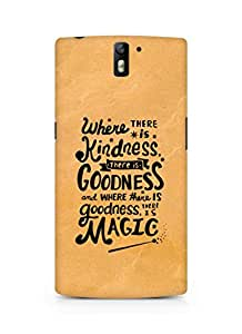 AMEZ where there is kindness there is goodness Back Cover For Oneplus One