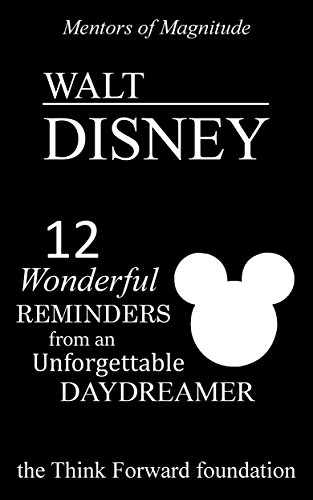 walt-disney-12-wonderful-reminders-from-an-unforgettable-daydreamer-the-mentors-of-magnitude-book-19