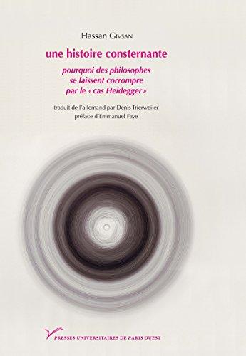 Une histoire consternante: Pourquoi des philosophes se laissent corrompre par le « cas Heidegger » par Hassan Givsan