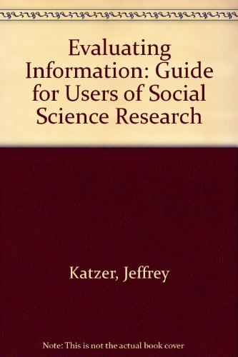 Evaluating Information: Guide for Users of Social Science Research by Jeffrey Katzer (1982-12-26)