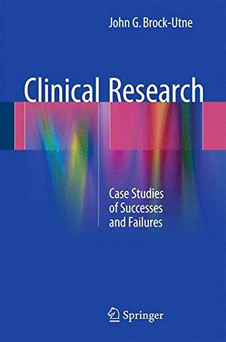 Clinical Research: Case Studies of Successes and Failures por John G. Brock-Utne