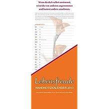 PAL Lebensfreude Wandnotizkalender 2013: Mit 12 positiven Denkanstößen und einmaligen Blütenträumen