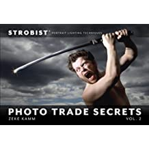 Strobist Photo Trade Secrets, Volume 2: Portrait Lighting Techniques