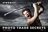 Strobist Photo Trade Secrets volumes 1 and 2 are all about giving you the inspiration and tools to help make your photographs the best they can be. It doesn't take hundreds of pages of instructions or piles of complicated theories to take great photo...