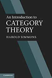 An Introduction to Category Theory by Harold Simmons (2011-11-14)