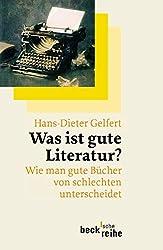 Was ist gute Literatur?: Wie man gute Bücher von schlechten unterscheidet