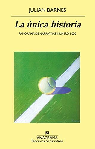 La única historia (Panorama de narrativas nº 1000) de [Barnes, Julian]