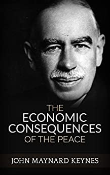 The Economic Consequences of the Peace by [John Maynard Keynes]
