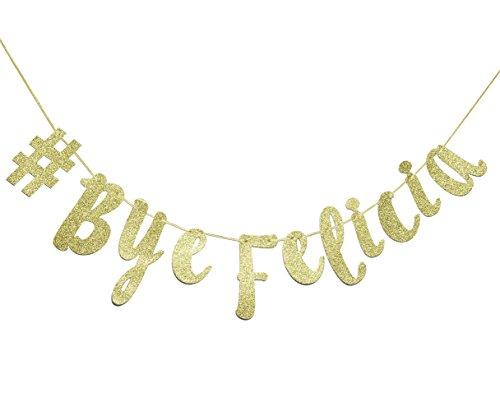 Firefairy #Bye Felicia Gold Glitzer Cursive Banner, lustige Wimpelkette, Wimpelkette, Schilder, Girlande, Abschlussbanner, Umzug, Job-Change, Karriere-Change Banner