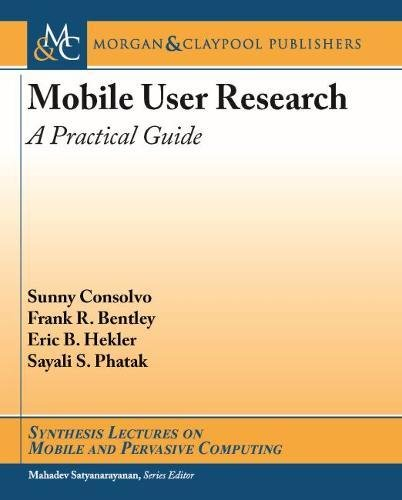 Mobile User Research: A Practical Guide (Synthesis Lectures on Mobile and Pervasive Computing) (Mobile Analytics App)
