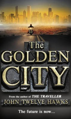[(The Golden City)] [Author: John Twelve Hawks] published on (February, 2011)