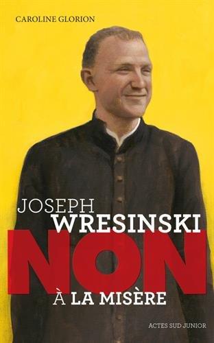 Joseph Wresinski : Non à la misère par Caroline Glorion