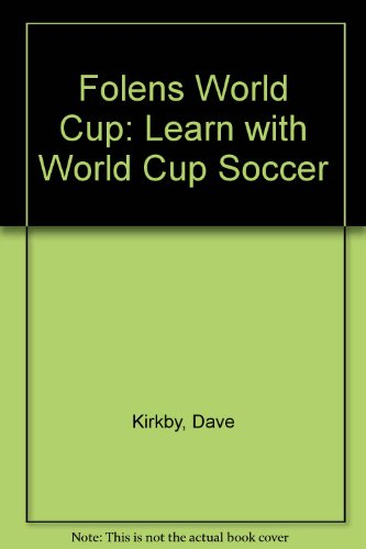 Folens World Cup: Learn with World Cup Soccer por Dave Kirkby