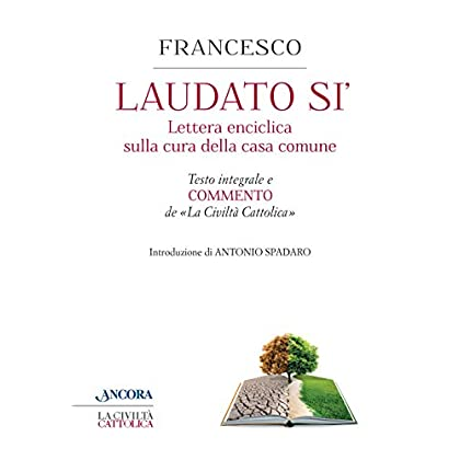 Laudato Sì. Enciclica Di Papa Francesco