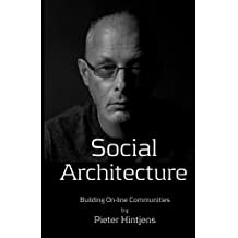 Social Architecture: Building On-line Communities by Pieter Hintjens (2016-05-05)