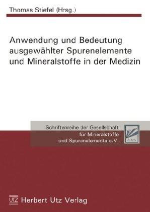 Anwendung und Bedeutung ausgewählter Spurenelemente und Mineralstoffe in der Medizin (Nahrungsergänzungsmittel Jod)